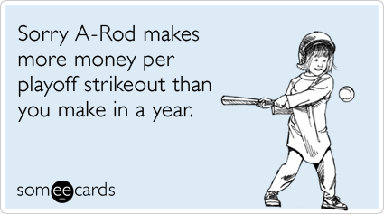 alex-rodriguez-yankees-playoff-fail-sports-ecards-someecards